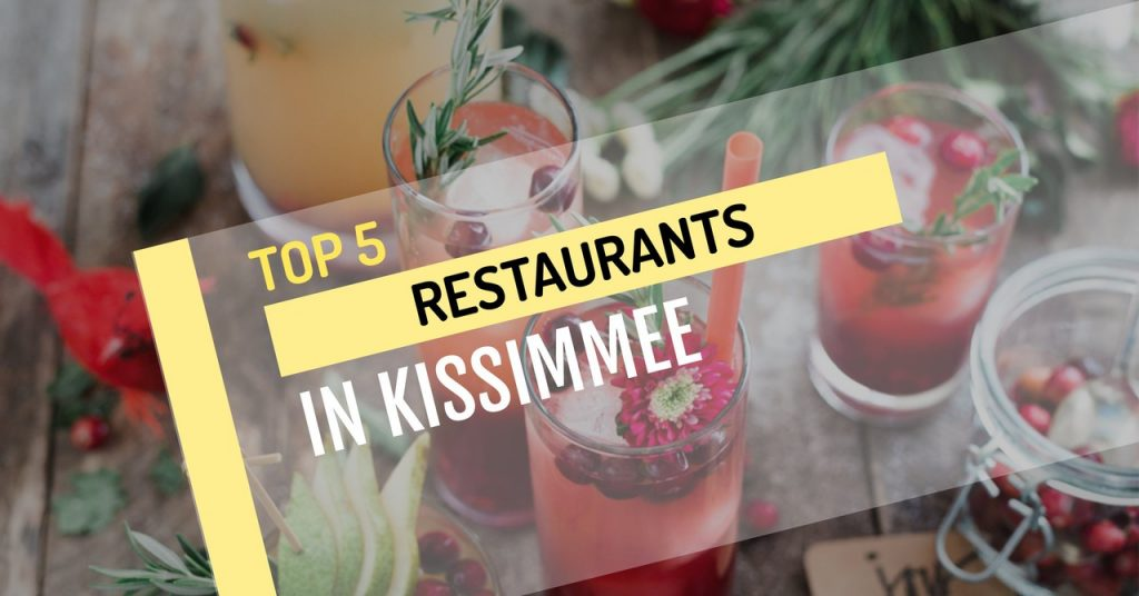 TOP 5 restaurants in kissimmee